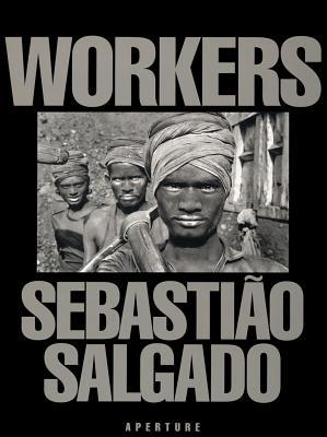 Workers By Salgado, Sebastiao/ Nepomuceno, Eric/ Salgado, Lelia Wanick/ Philadelphia Museum of Art (COR)