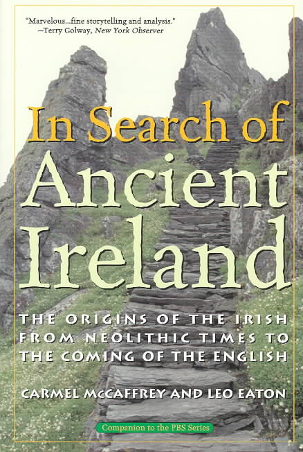 In Search of Ancient Ireland By McCaffrey, Carmel/ Eaton, Leo